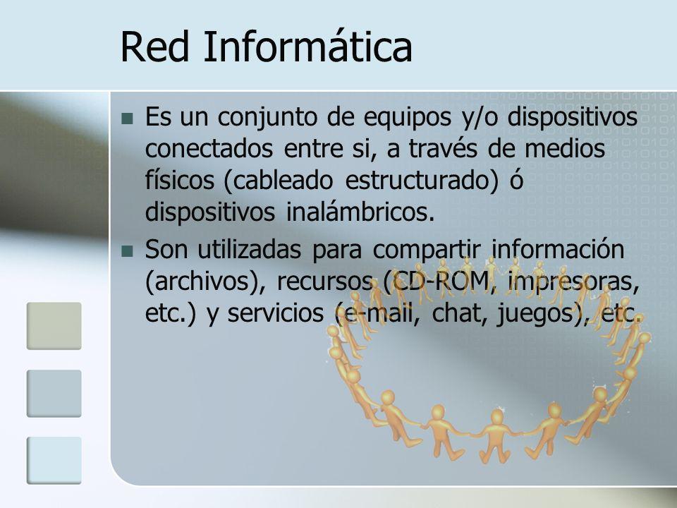 Es un conjunto de equipos y/o dispositivos conectados entre si, a través de medios físicos (cableado estructurado) ó dispositivos inalámbricos.