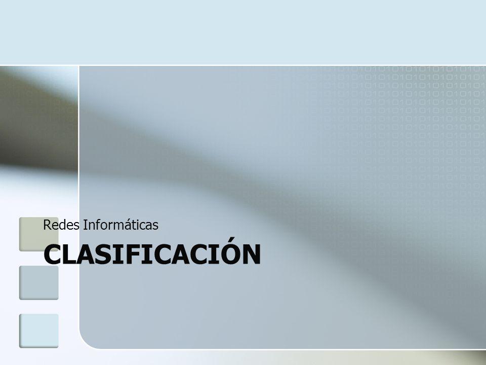 CLASIFICACIÓN Redes Informáticas