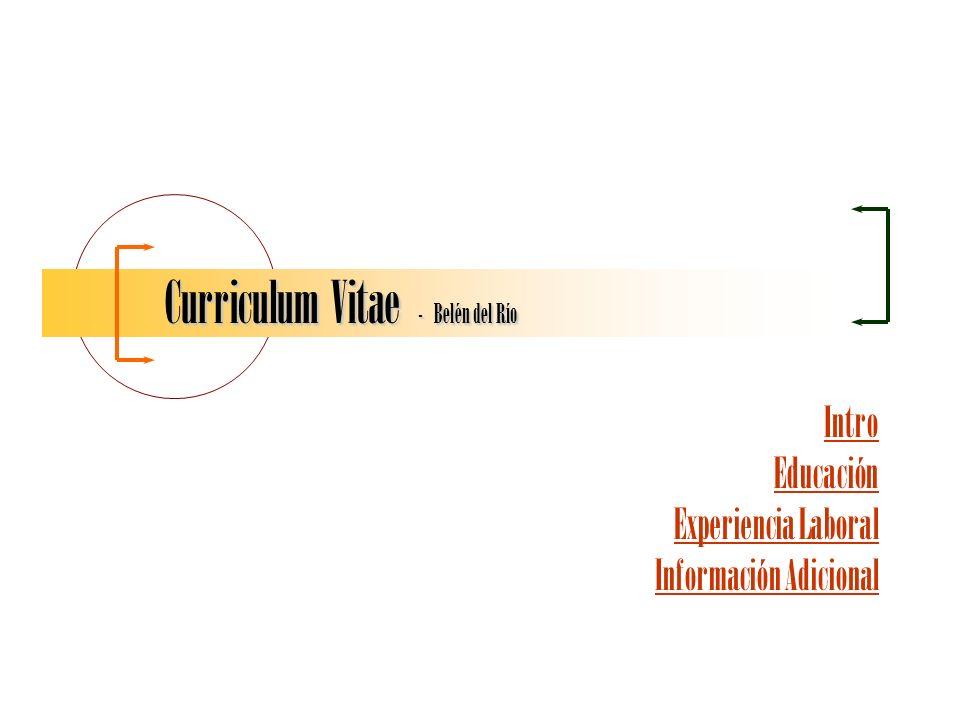 http://bdelrio.my3gb.com/ Belén del Río - CV Experiencia Laboral – Idiomas Carma International, Londres, Reino Unido, (Nov 2008 – Presente) –Traducir y comprobar la calidad de los términos empleados por el departamento de Semantiks para encontrar la información y los documentos relevantes.