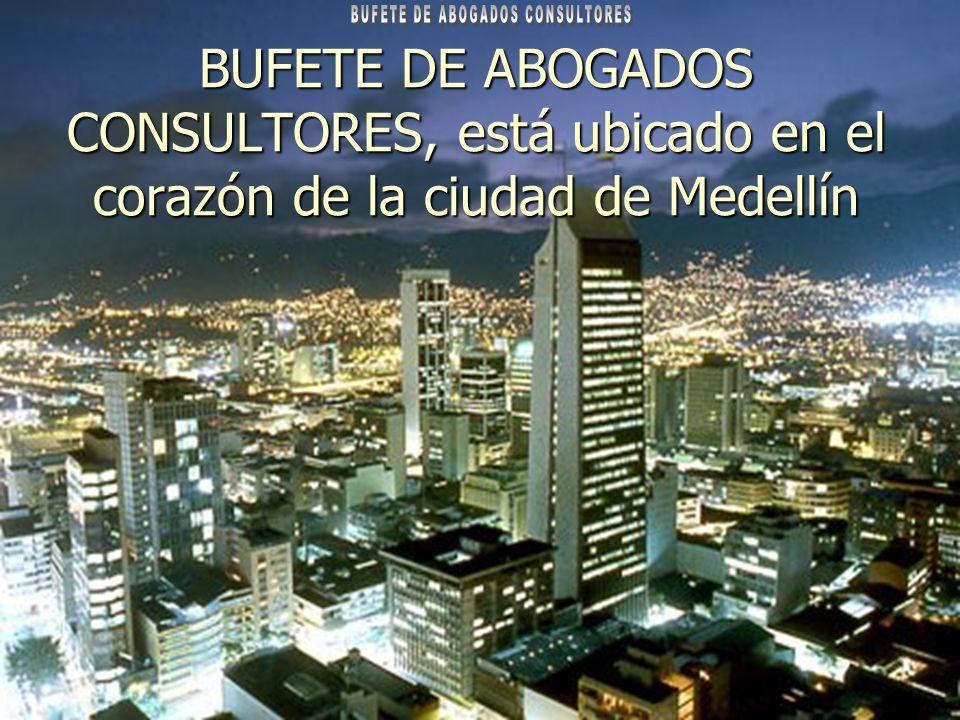 BUFETE DE ABOGADOS CONSULTORES, está ubicado en el corazón de la ciudad de Medellín