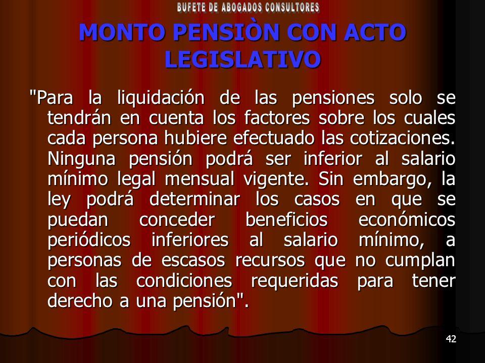 42 MONTO PENSIÒN CON ACTO LEGISLATIVO
