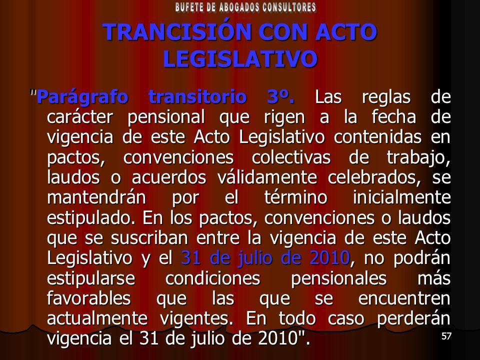 57 TRANCISIÓN CON ACTO LEGISLATIVO