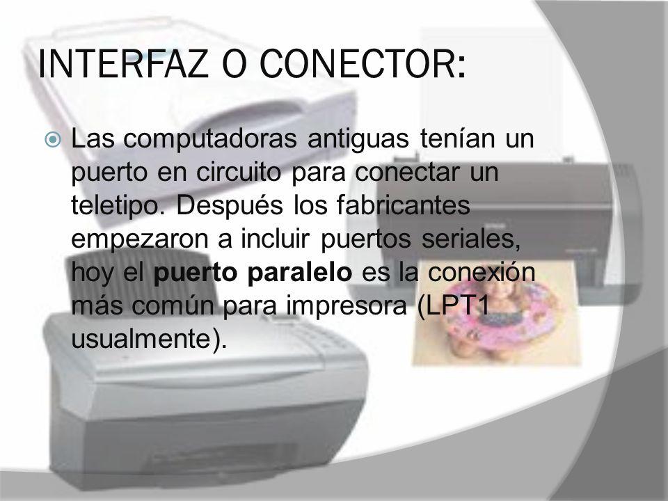 INTERFAZ O CONECTOR: Las computadoras antiguas tenían un puerto en circuito para conectar un teletipo. Después los fabricantes empezaron a incluir pue