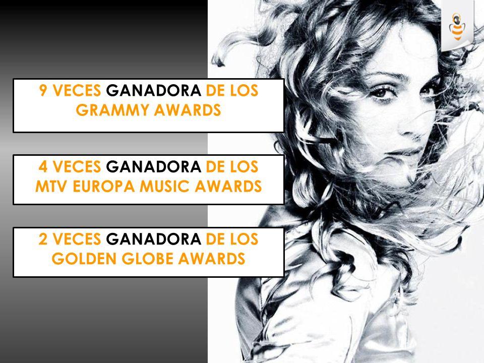 4 VECES GANADORA DE LOS MTV EUROPA MUSIC AWARDS 9 VECES GANADORA DE LOS GRAMMY AWARDS 2 VECES GANADORA DE LOS GOLDEN GLOBE AWARDS
