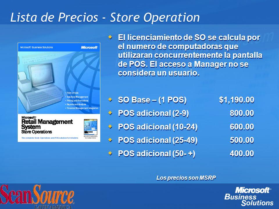 Lista de Precios - Store Operation El licenciamiento de SO se calcula por el numero de computadoras que utilizaran concurrentemente la pantalla de POS