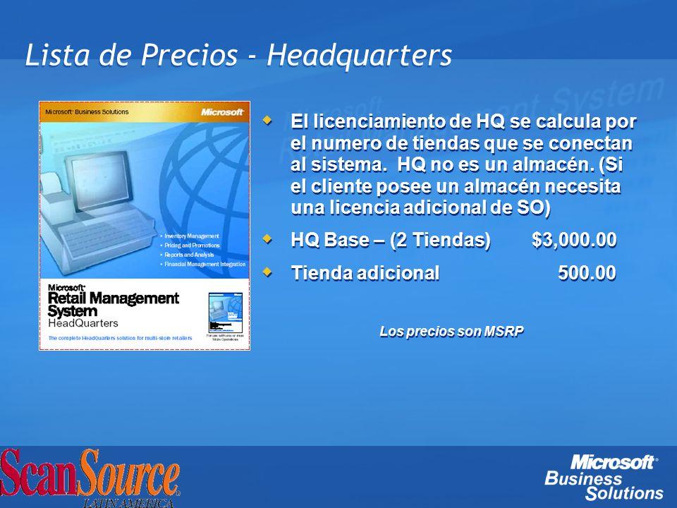 Lista de Precios - Headquarters El licenciamiento de HQ se calcula por el numero de tiendas que se conectan al sistema. HQ no es un almacén. (Si el cl