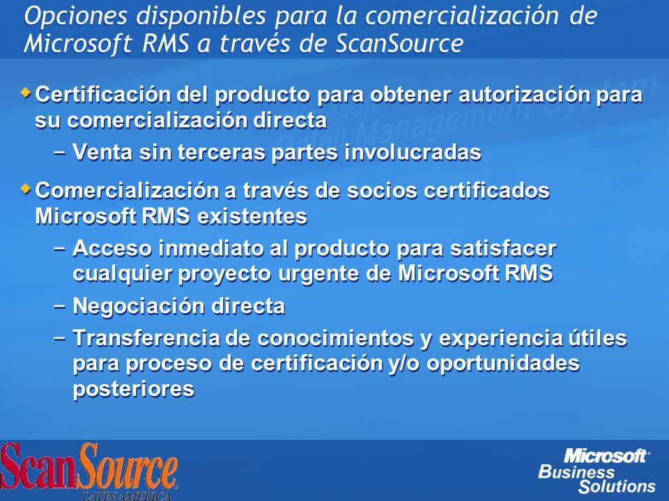 Opciones disponibles para la comercialización de Microsoft RMS a través de ScanSource Certificación del producto para obtener autorización para su com