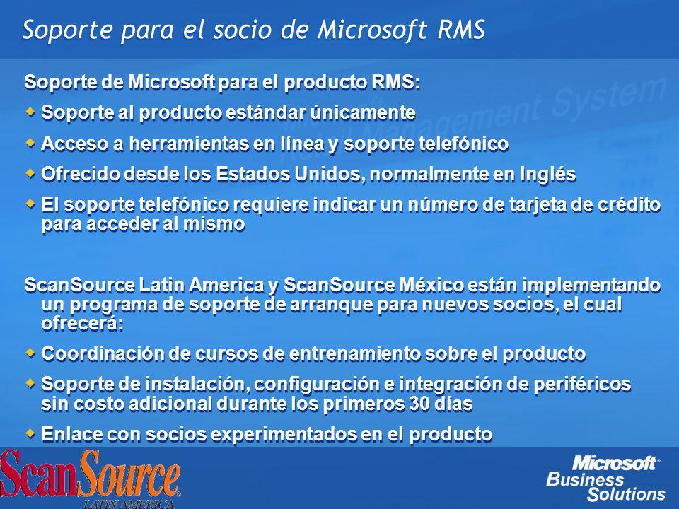 Soporte para el socio de Microsoft RMS Soporte de Microsoft para el producto RMS: Soporte al producto estándar únicamente Acceso a herramientas en lín