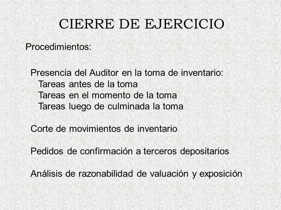 CIERRE DE EJERCICIO Presencia del Auditor en la toma de inventario: Tareas antes de la toma Tareas en el momento de la toma Tareas luego de culminada