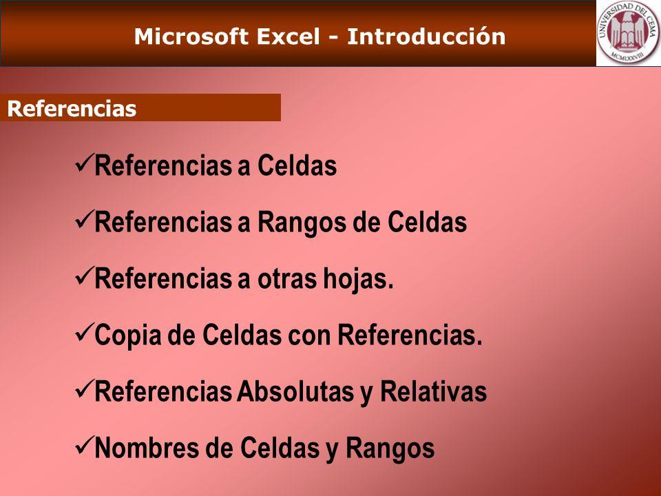 Microsoft Excel - Introducción Referencias Referencias a Celdas Referencias a Rangos de Celdas Referencias a otras hojas.