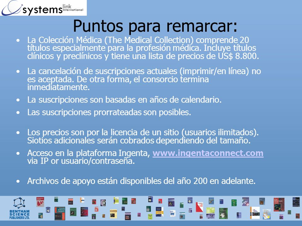 Puntos para remarcar: La Colección Médica (The Medical Collection) comprende 20 títulos especialmente para la profesión médica.