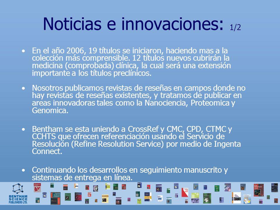 Noticias e innovaciones: 1/2 En el año 2006, 19 títulos se iniciaron, haciendo mas a la colección más comprensible. 12 títulos nuevos cubrirán la medi