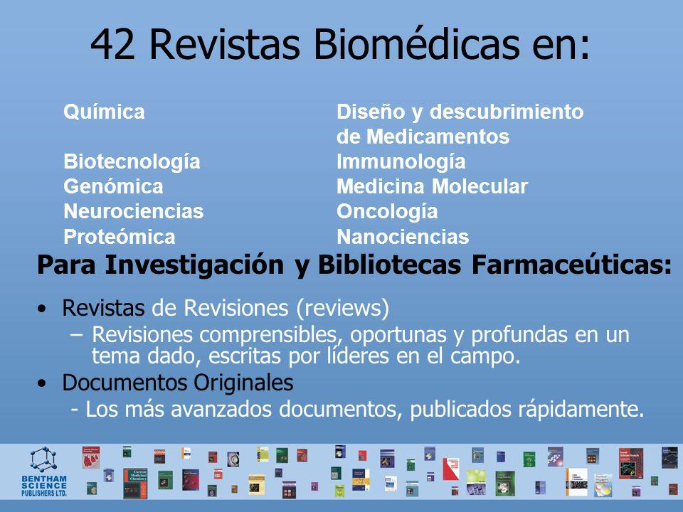 42 Revistas Biomédicas en: Para Investigación y Bibliotecas Farmaceúticas: Revistas de Revisiones (reviews) –Revisiones comprensibles, oportunas y pro