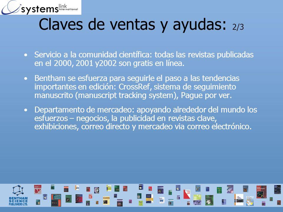 Claves de ventas y ayudas: 2/3 Servicio a la comunidad científica: todas las revistas publicadas en el 2000, 2001 y2002 son gratis en línea. Bentham s