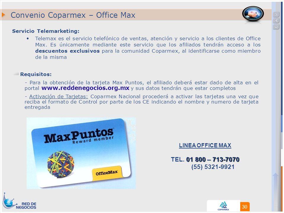 30 Servicio Telemarketing: Telemax es el servicio telefónico de ventas, atención y servicio a los clientes de Office Max.