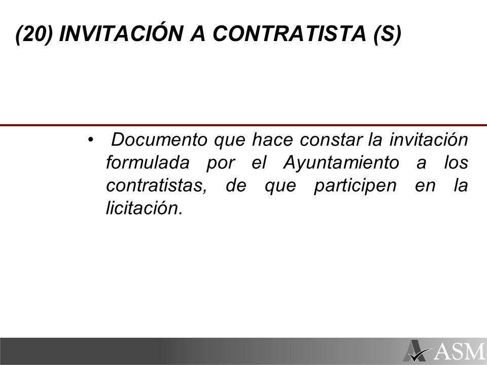 (20) INVITACIÓN A CONTRATISTA (S) Documento que hace constar la invitación formulada por el Ayuntamiento a los contratistas, de que participen en la licitación.