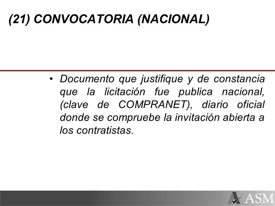 (21) CONVOCATORIA (NACIONAL) Documento que justifique y de constancia que la licitación fue publica nacional, (clave de COMPRANET), diario oficial donde se compruebe la invitación abierta a los contratistas.