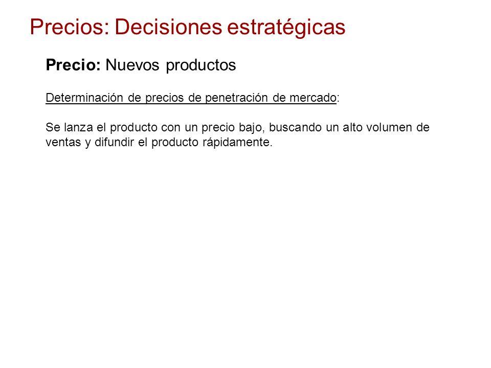 Determinación de precios de penetración de mercado: Se lanza el producto con un precio bajo, buscando un alto volumen de ventas y difundir el producto