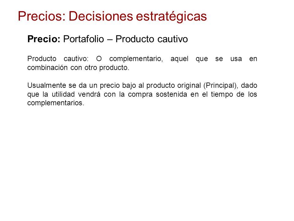 Producto cautivo: O complementario, aquel que se usa en combinación con otro producto. Usualmente se da un precio bajo al producto original (Principal