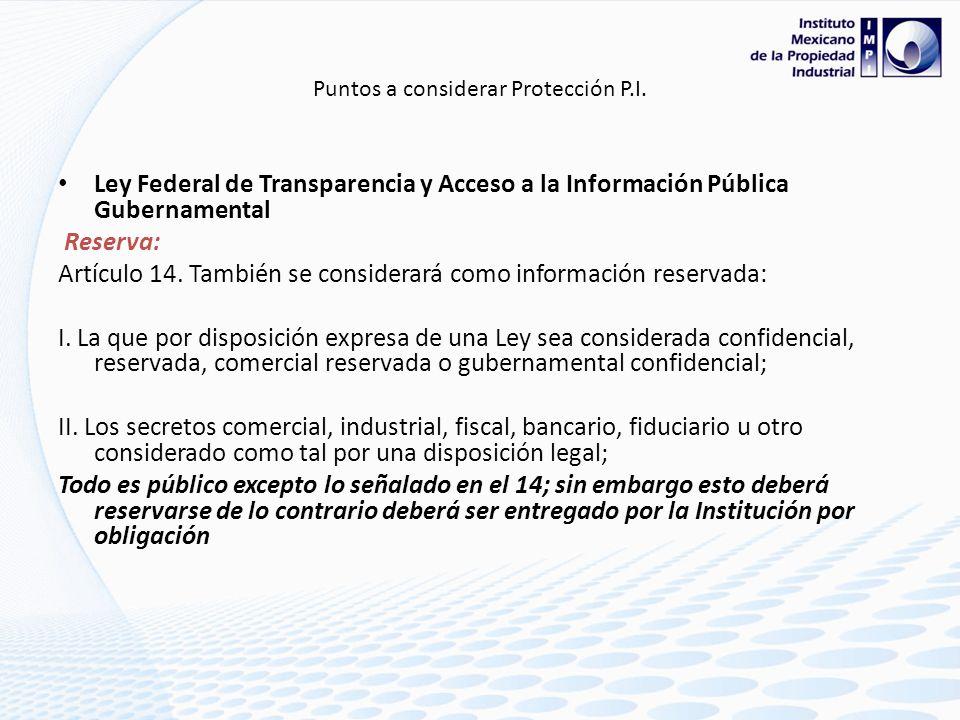 Ciencia y Tecnología Razones para resguardar la confidencialidad: I.- Mandato Legal: A) Ley de ciencia y tecnología Art. 12 Fracción XV Las institucio