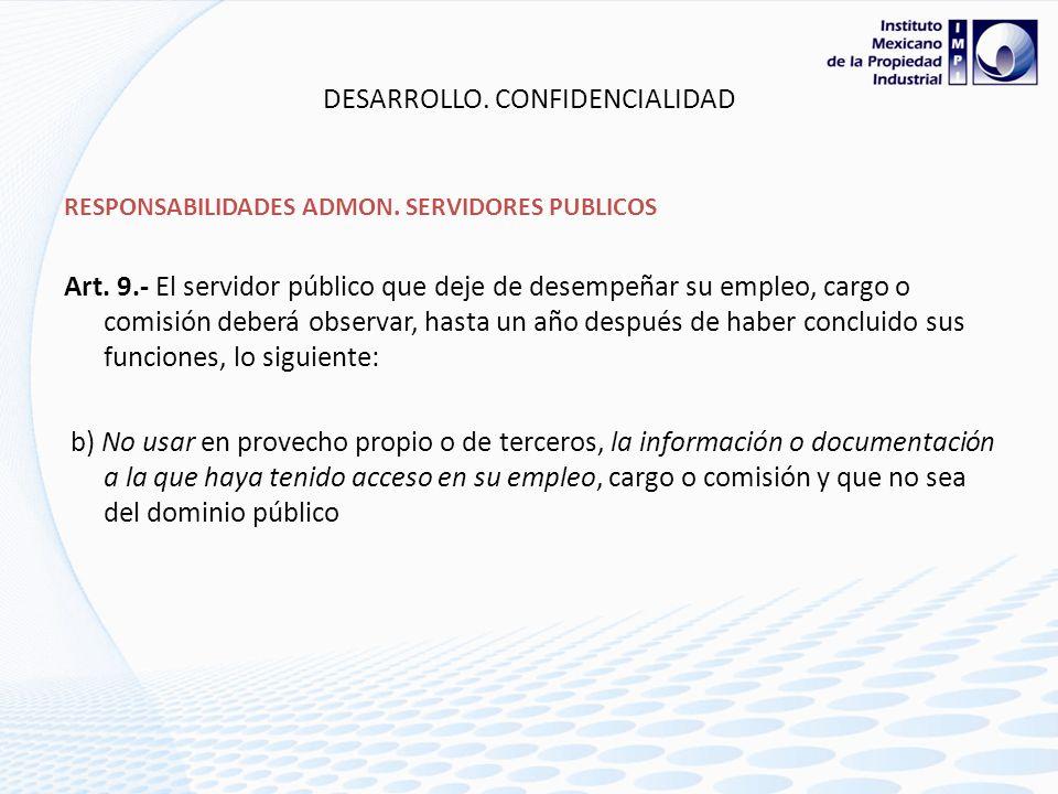 DESARROLLO. CONFIDENCIALIDAD RESPONSABILIDADES ADMON. SERVIDORES PUBLICOS Art 8.- Todo servidor público tendrá las siguientes obligaciones: V.- Custod