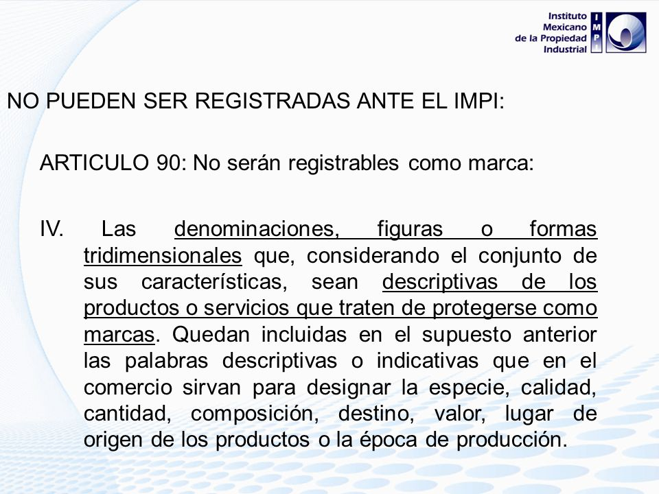 RECHAZO DE SOLICITUDES ARTICULO 90 DE LA L.P.I. MARCAS DESCRIPTIVAS: