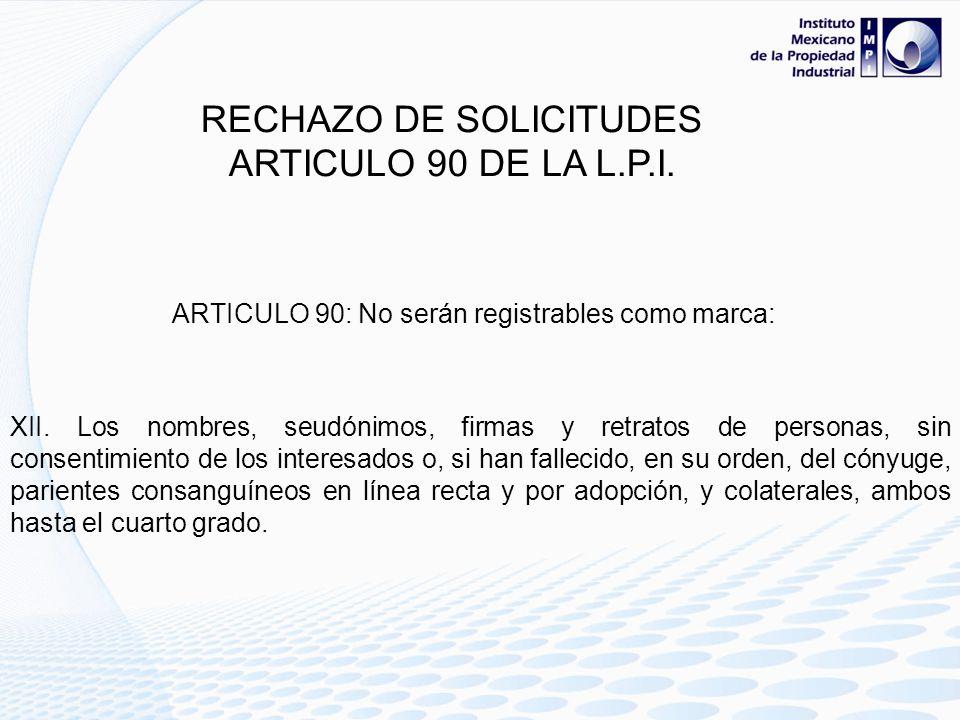 ARTICULO 90: No serán registrables como marca: IV. Las denominaciones, figuras o formas tridimensionales que, considerando el conjunto de sus caracter