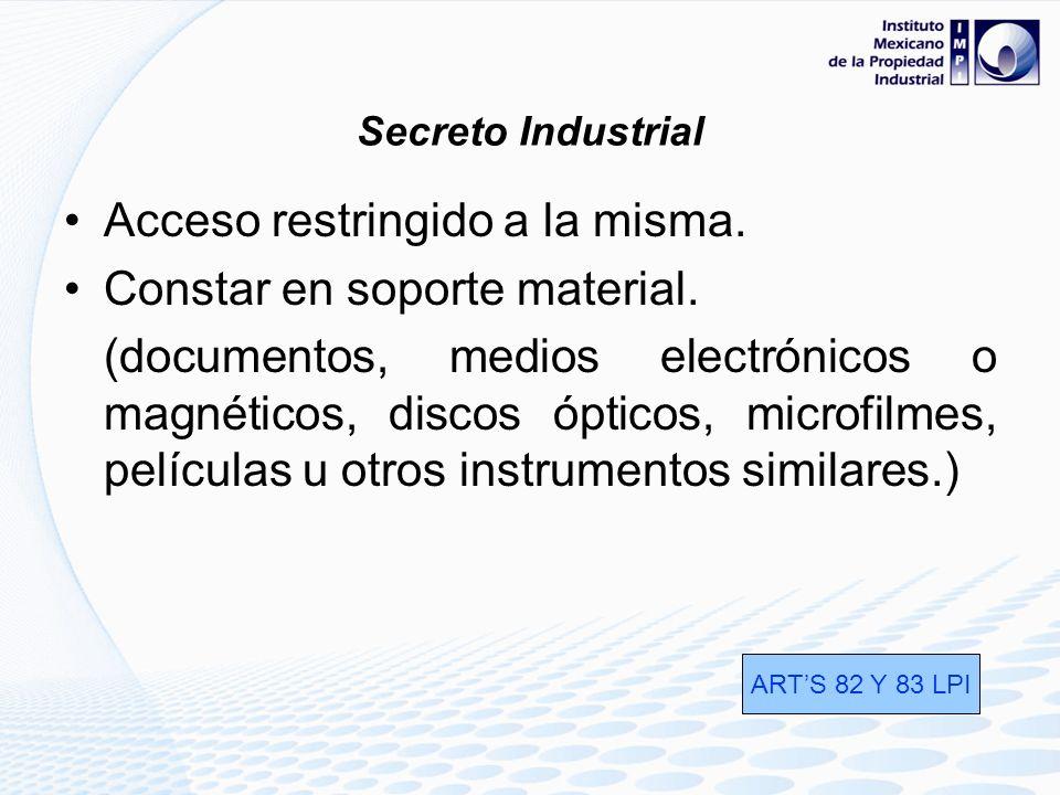 Información de aplicación industrial o comercial Carácter confidencial Que represente obtener o mantener una ventaja competitiva o económica frente a