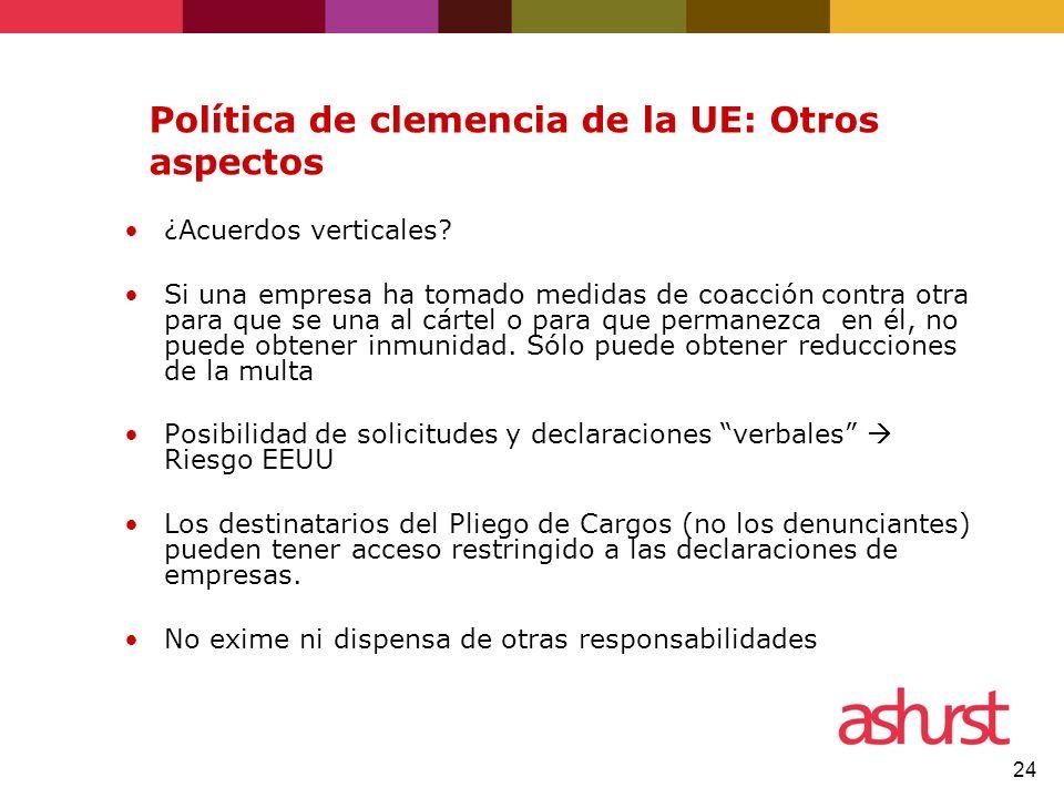 24 Política de clemencia de la UE: Otros aspectos ¿Acuerdos verticales.