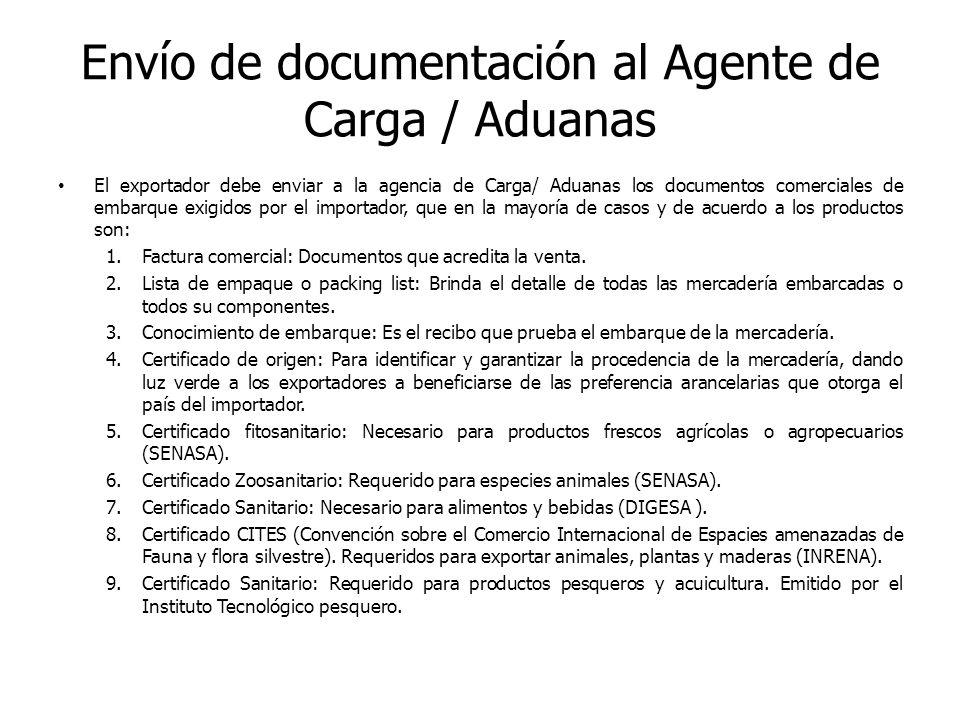 Envío de documentación al Agente de Carga / Aduanas El exportador debe enviar a la agencia de Carga/ Aduanas los documentos comerciales de embarque ex