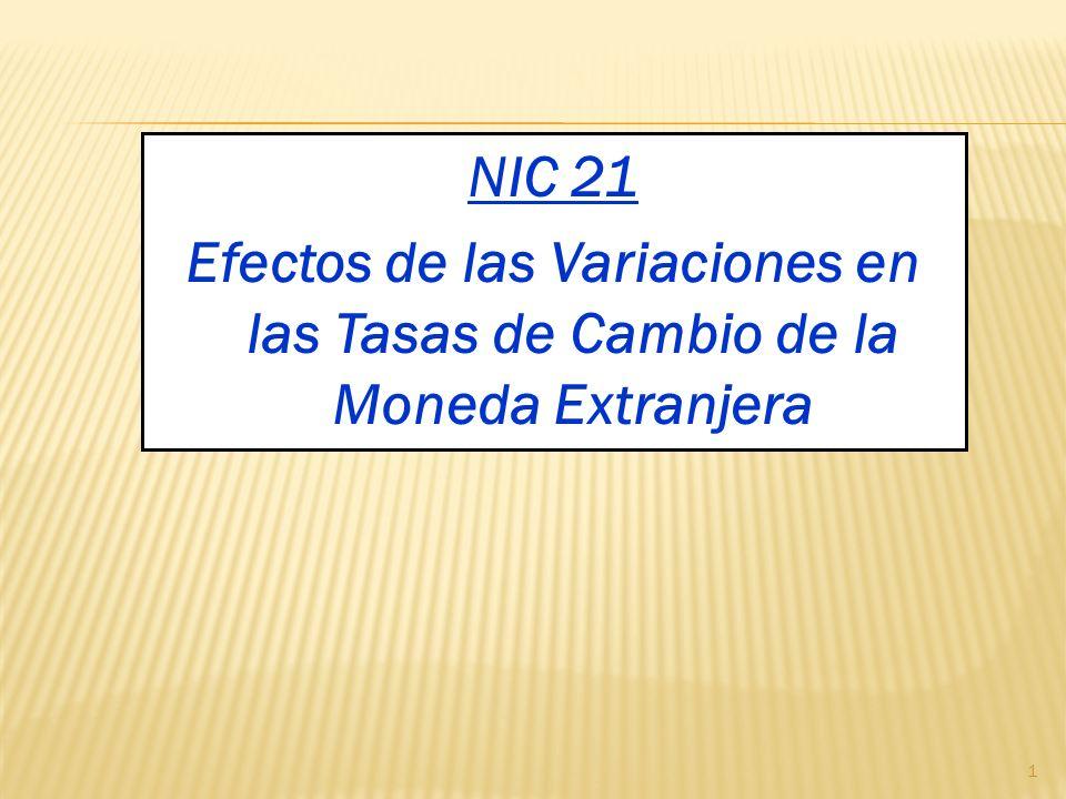 NIC 21 Efectos de las Variaciones en las Tasas de Cambio de la Moneda Extranjera 1
