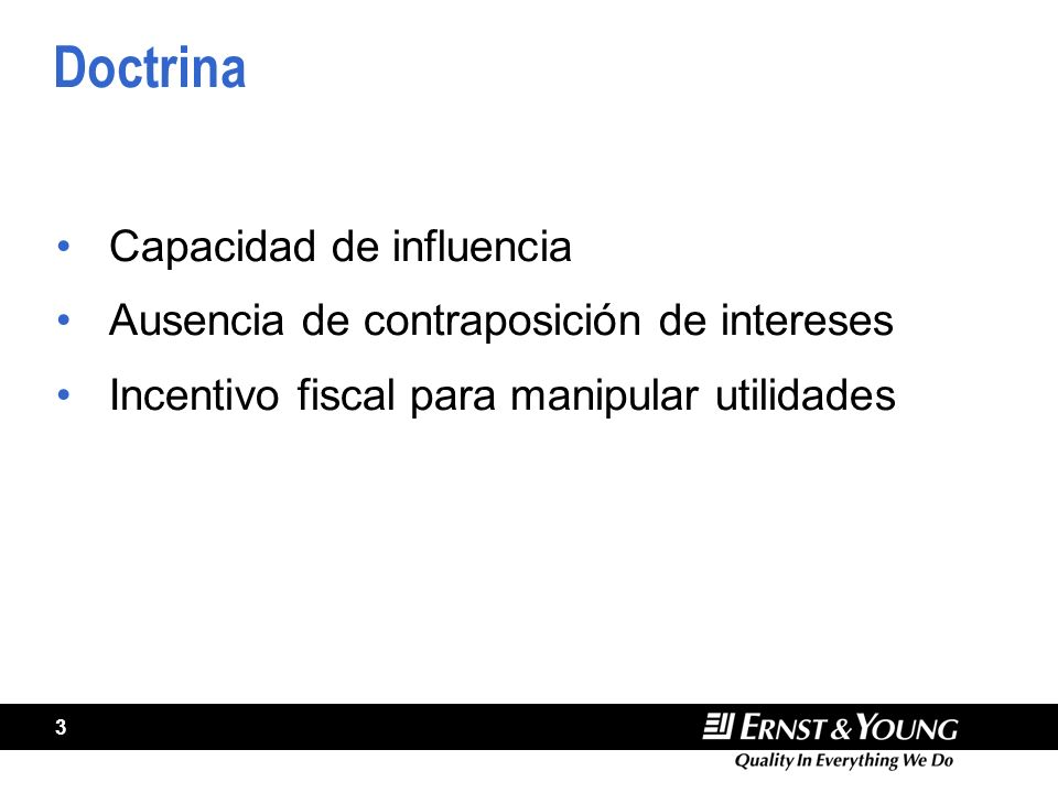 3 Doctrina Capacidad de influencia Ausencia de contraposición de intereses Incentivo fiscal para manipular utilidades