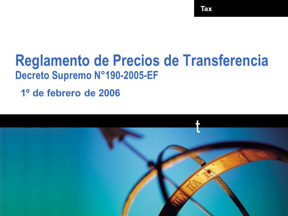 © 2005 Ernst & Young. All rights reserved. t Tax Reglamento de Precios de Transferencia Decreto Supremo N°190-2005-EF 1º de febrero de 2006