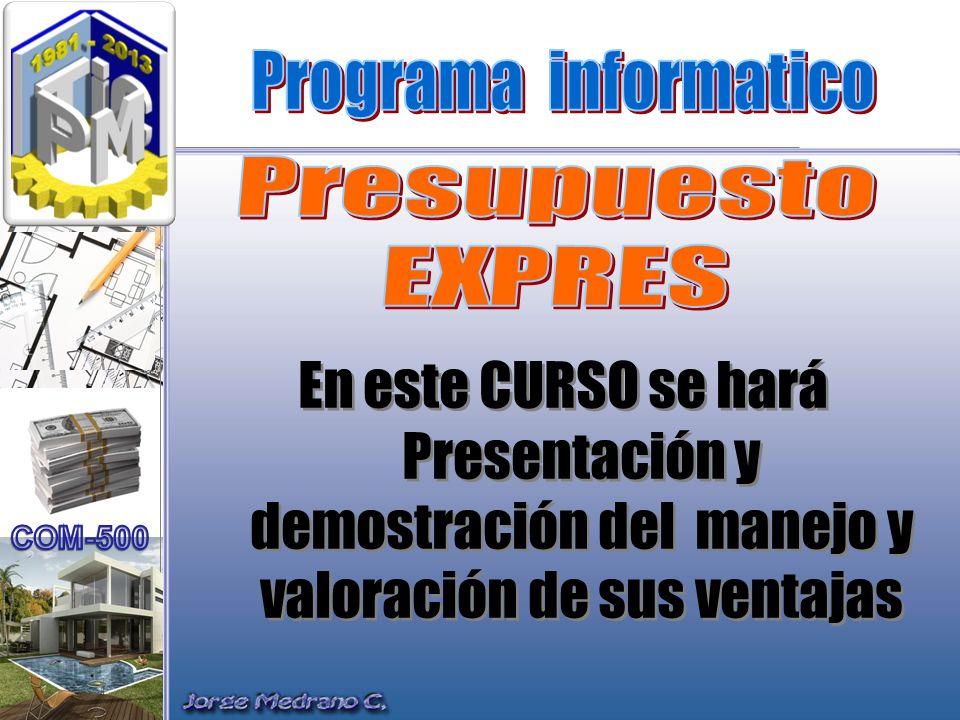 En este CURSO se hará Presentación y demostración del manejo y valoración de sus ventajas