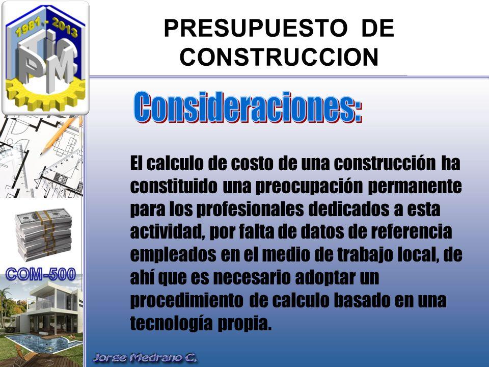 El calculo de costo de una construcción ha constituido una preocupación permanente para los profesionales dedicados a esta actividad, por falta de dat