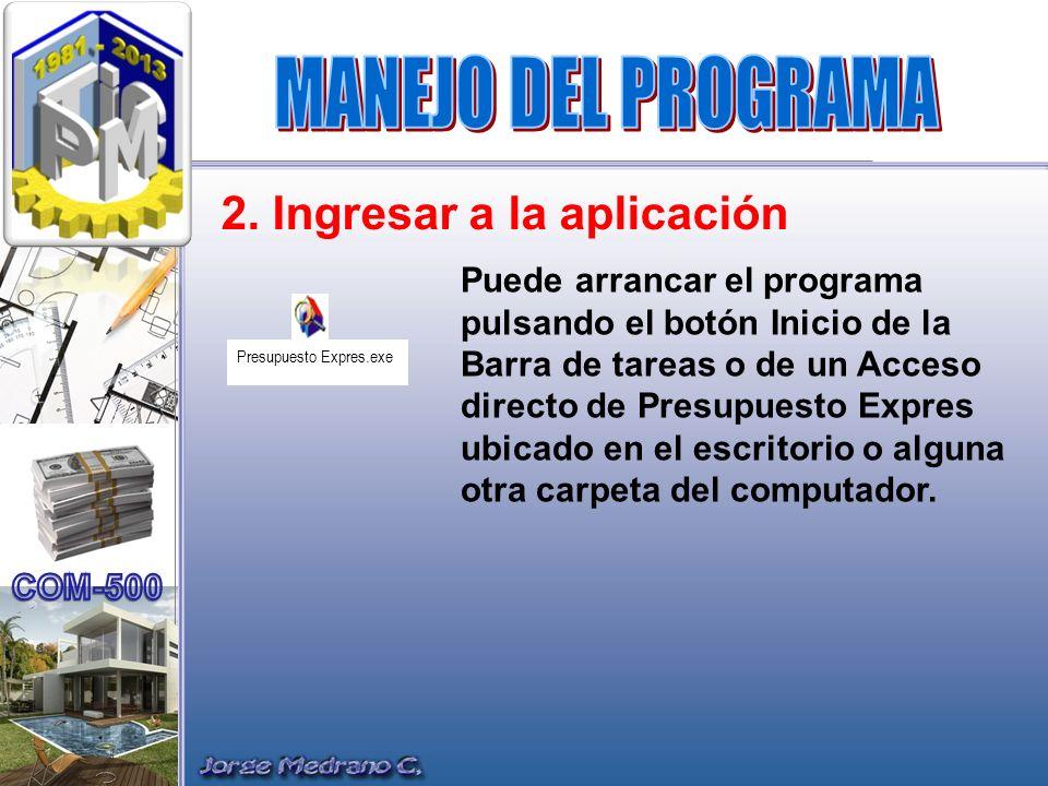 2. Ingresar a la aplicación Puede arrancar el programa pulsando el botón Inicio de la Barra de tareas o de un Acceso directo de Presupuesto Expres ubi