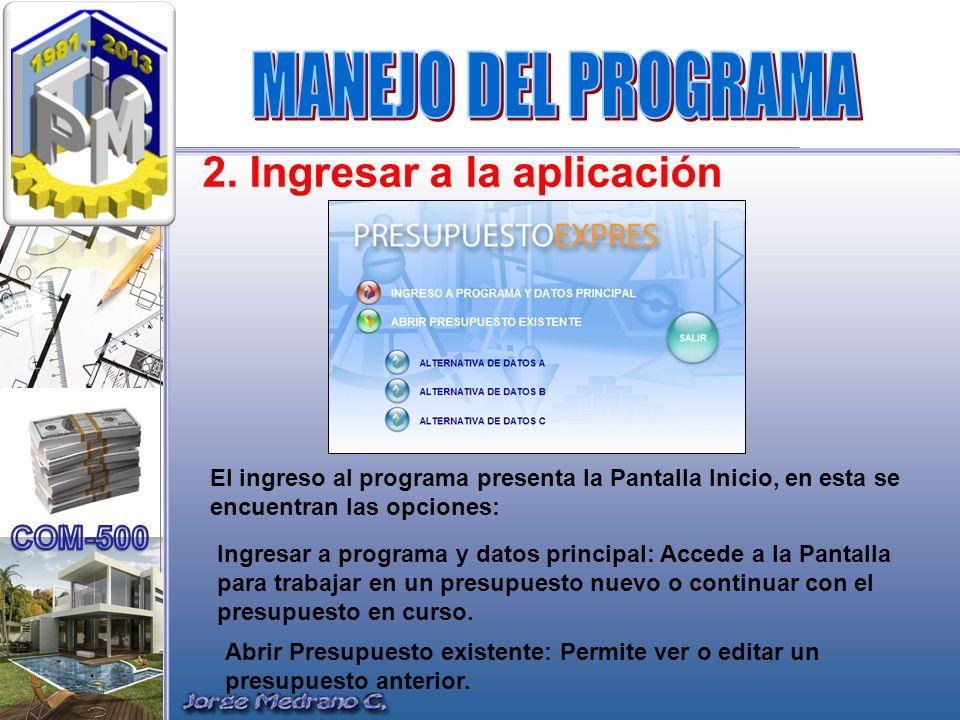 2. Ingresar a la aplicación El ingreso al programa presenta la Pantalla Inicio, en esta se encuentran las opciones: Ingresar a programa y datos princi