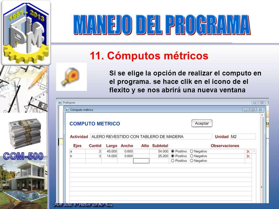 11. Cómputos métricos Si se elige la opción de realizar el computo en el programa. se hace clik en el icono de el flexito y se nos abrirá una nueva ve
