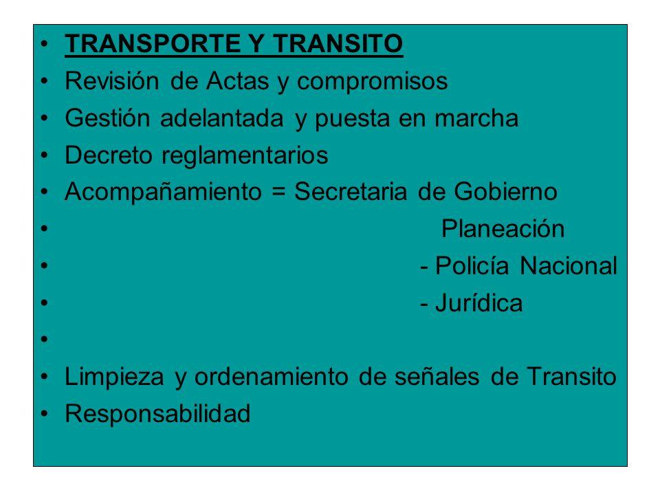 POLICIA NACIONAL Regulación de tránsito Seguridad Ciudadana Cronogramas de actividades x mes Acompañamiento = Administración Municipal, Personería Responsabilidad.
