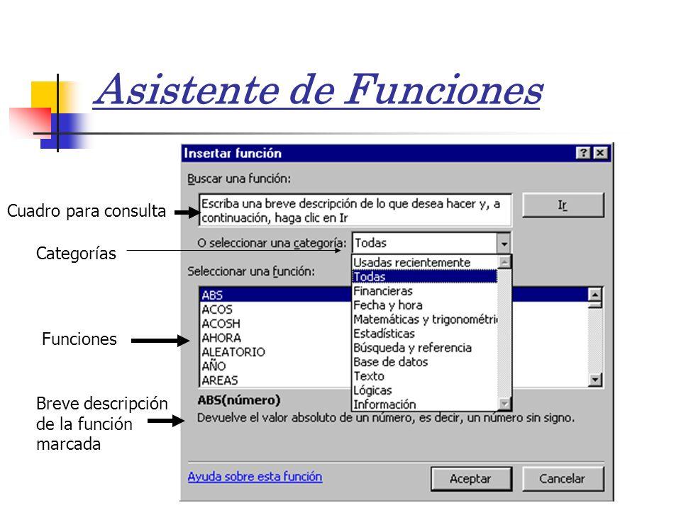 Asistente de Funciones Cuadro para consulta Categorías Funciones Breve descripción de la función marcada