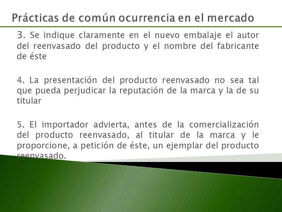 3. Se indique claramente en el nuevo embalaje el autor del reenvasado del producto y el nombre del fabricante de éste 4. La presentación del producto