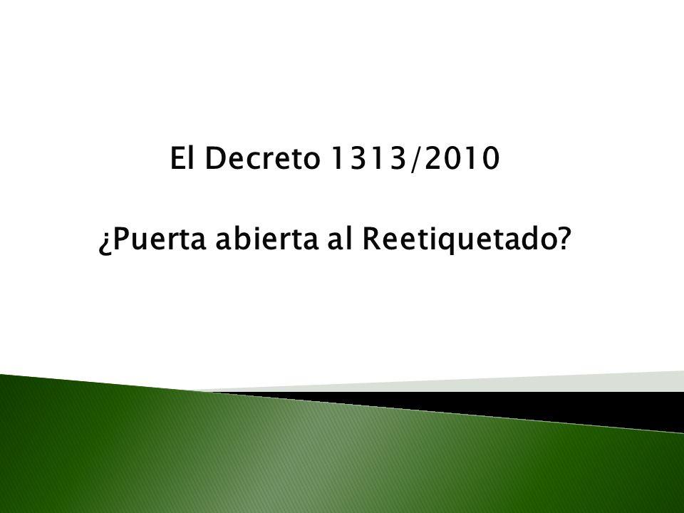 El Decreto 1313/2010 ¿Puerta abierta al Reetiquetado?