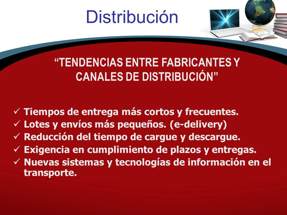 Distribución Tiempos de entrega más cortos y frecuentes.