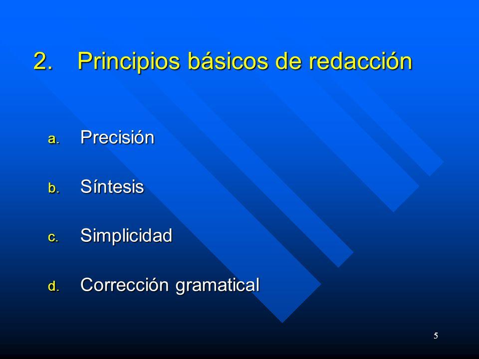 5 2.Principios básicos de redacción a.Precisión b.
