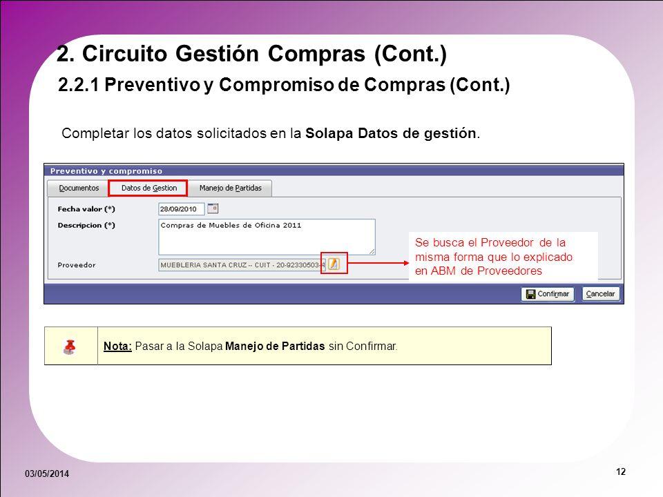 03/05/2014 12 Completar los datos solicitados en la Solapa Datos de gestión. Se busca el Proveedor de la misma forma que lo explicado en ABM de Provee