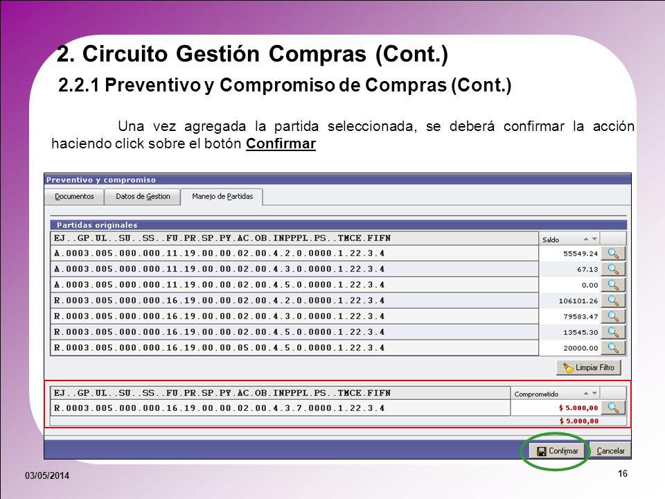 03/05/2014 16 Una vez agregada la partida seleccionada, se deberá confirmar la acción haciendo click sobre el botón Confirmar 2. Circuito Gestión Comp
