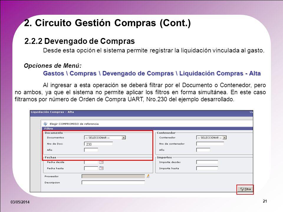 03/05/2014 21 Al ingresar a esta operación se deberá filtrar por el Documento o Contenedor, pero no ambos, ya que el sistema no permite aplicar los fi