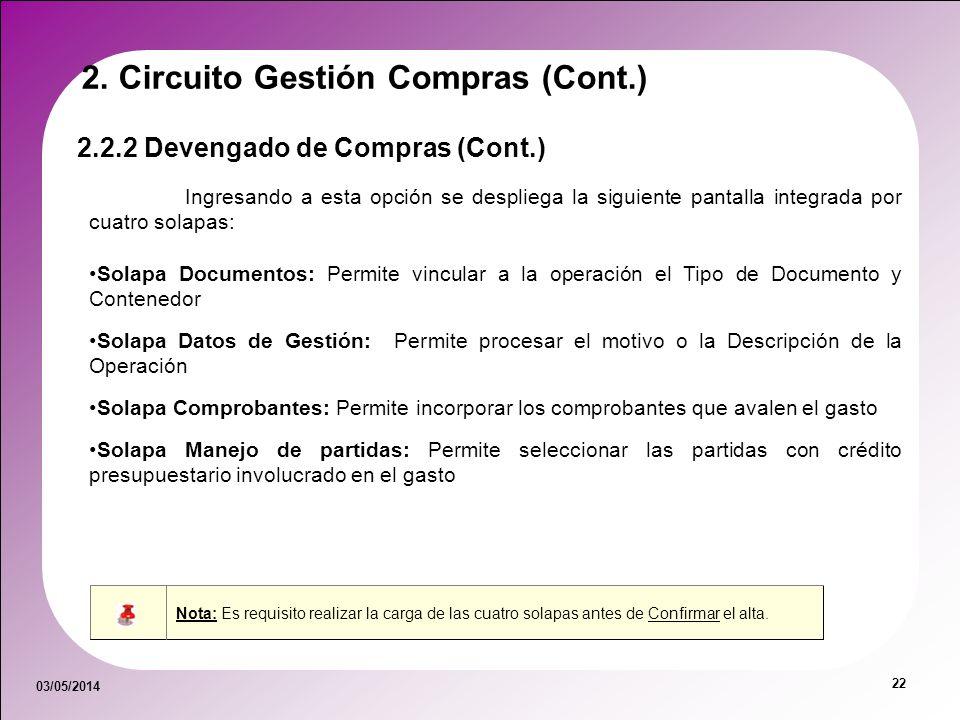 03/05/2014 22 Ingresando a esta opción se despliega la siguiente pantalla integrada por cuatro solapas: Solapa Documentos: Permite vincular a la opera