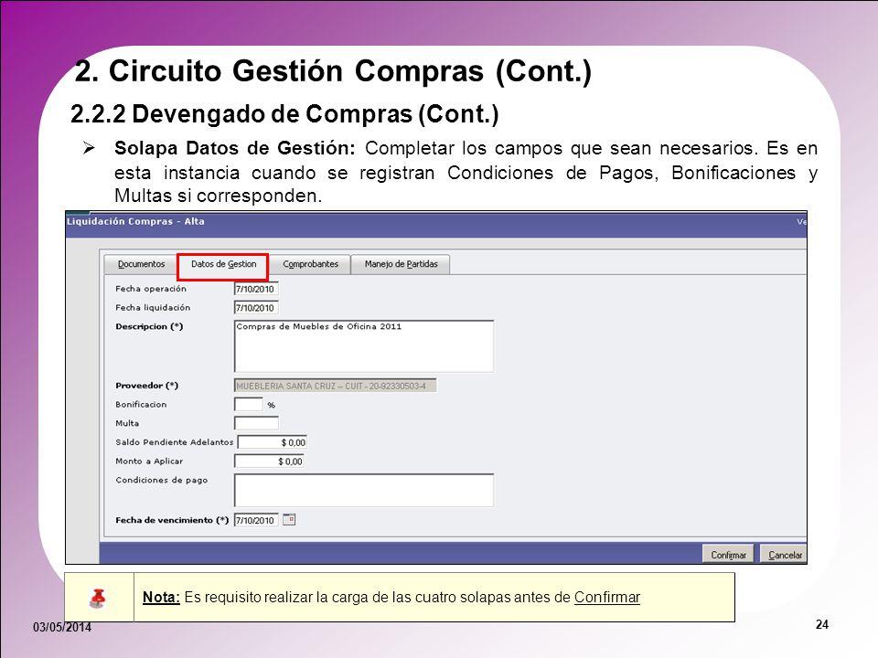 03/05/2014 24 Solapa Datos de Gestión: Completar los campos que sean necesarios. Es en esta instancia cuando se registran Condiciones de Pagos, Bonifi