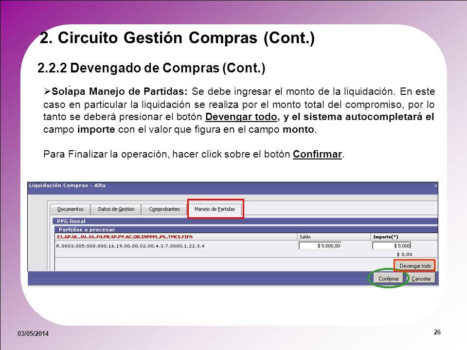 03/05/2014 26 Solapa Manejo de Partidas: Se debe ingresar el monto de la liquidación. En este caso en particular la liquidación se realiza por el mont
